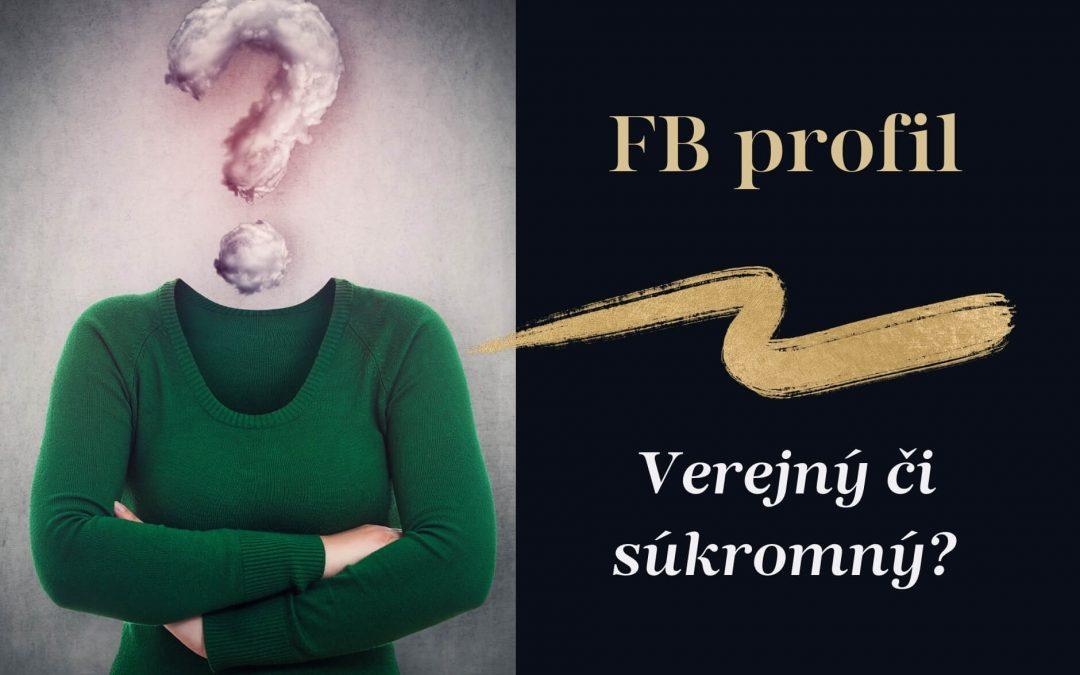 Je váš FB profil verejný alebo súkromný?
